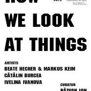 """""""Wie wir Dinge betrachten"""" – Ausstellung in Bukarest"""