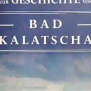 Geschichte von Bad Kalatscha